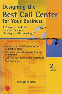 Designing the Best Call Center for Your Business, 2nd Edition 9781578203130