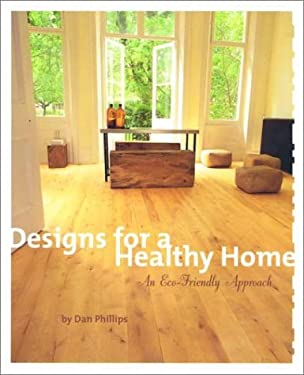 Designs for a Healthy Home: An Eco-Friendly Approach 9781579590710