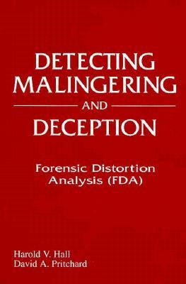 Detecting Malingering and Deception: Forensic Distortion Analysis, Second Edition 9781574440232