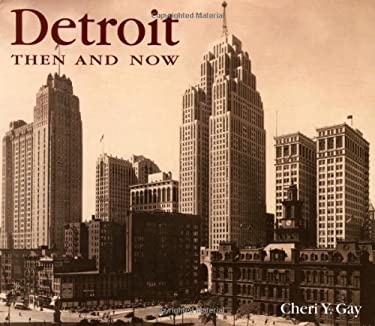Detroit Then and Now 9781571456892