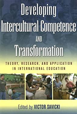 Developing Intercultural Competence and Transformation: Theory, Research, and Application in International Education 9781579222666
