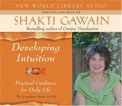 Developing Intuition: Practical Guidance for Daily Life 9781577315650