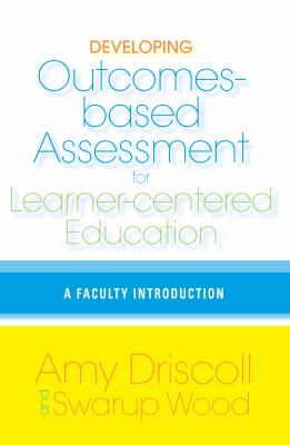 Developing Outcomes-Based Assessment for Learner-Centered Education: A Faculty Introduction 9781579221959