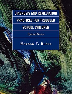 Diagnosis and Remediation Practices for Troubled School Children 9781578867066