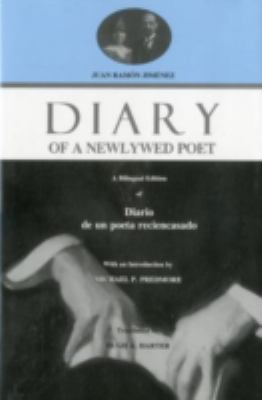 Diary of a Newlywed Poet: A Bilingual Edition of Diario de Un Poeta Reciencasado 9781575910741