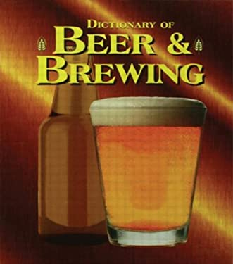 Dictionary of Beer and Brewing - 2nd Edition