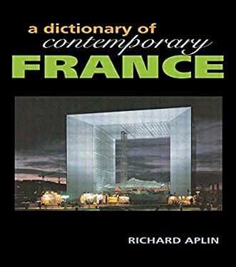 Dictionary of Contemporary France 9781579581152
