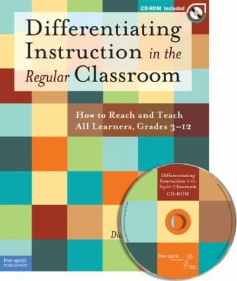 Differentiating Instruction in the Regular Classroom: How to Reach and Teach All Learners, Grades 3-12 [With CDROM] 9781575423289