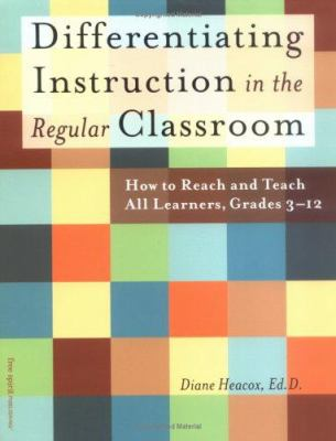 Differentiating Instruction in the Regular Classroom: How to Reach and Teach All Learners, Grades 3-12 9781575421056