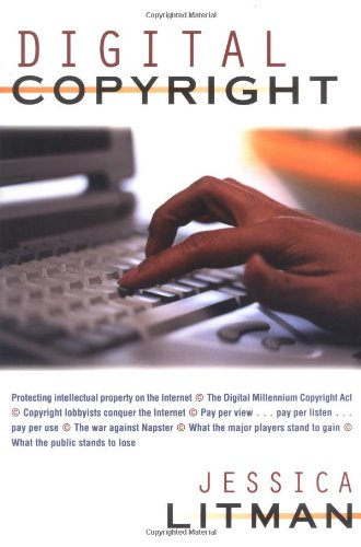 Digital Copyright: Protecting Intellectual Property on the Internet 9781573928892