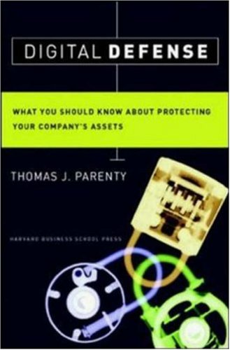 Digital Defense: What You Should Know about Protecting Your Company's Assets 9781578517794