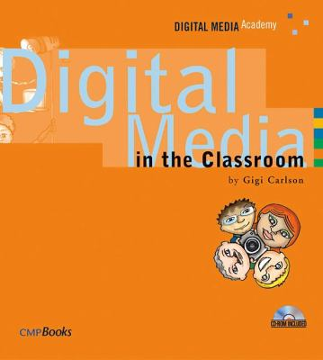 Digital Media in the Classroom [With DVD] 9781578202416