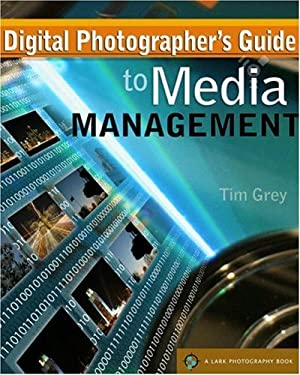 Digital Photographer's Guide to Media Management: 9781579907167