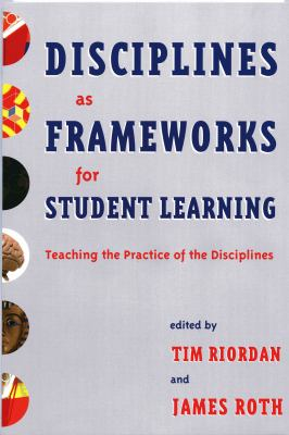 Disciplines as Frameworks for Student Learning: Teaching the Practice of the Disciplines 9781579221232