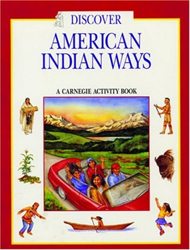 Discover American Indian Ways: A Carnegie Activity Book 9781570981999