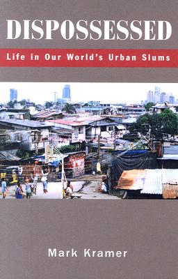 Dispossessed: Life in Our World's Urban Slums 9781570756580