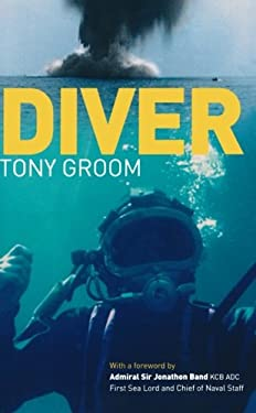 Diver: A Royal Navy and Commercial Diver's Journey Through Life, and Around the World 9781574092691