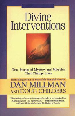 Divine Interventions: True Stories of Mystery and Miracles That Change Lives 9781579541002