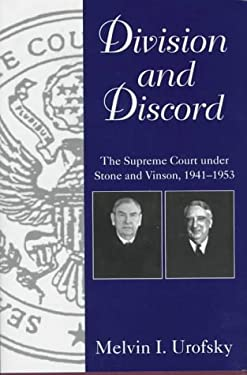 Division and Discord: The Supreme Court Under Stone and Vinson,1941-1953 9781570031205