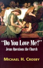 Do You Love Me?: Jesus Questions the Church