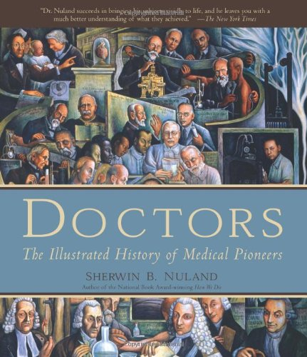 Doctors: The Illustrated History of Medical Pioneers 9781579127787