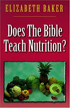 Does the Bible Teach Nutrition? 9781579210359