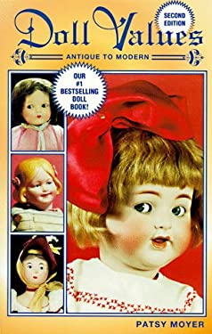 Doll Values: Antique to Modern 9781574320428