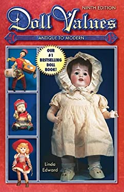 Doll Values: Antique to Modern 9781574325133