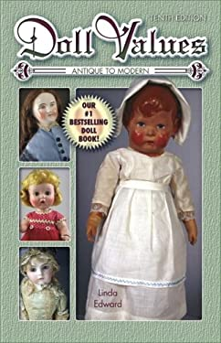Doll Values: Antique to Modern 9781574326017