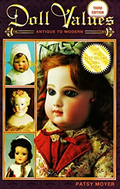 Doll Values: Antique to Modern 9781574321043