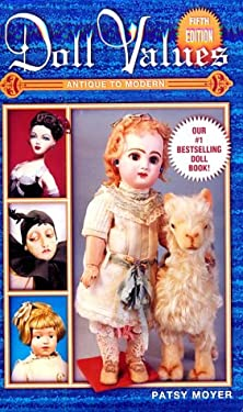 Doll Values: Antique to Modern 9781574322149