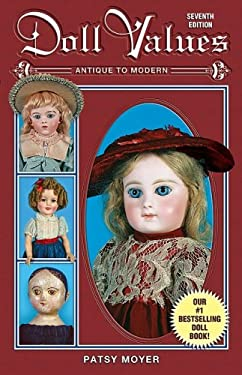 Doll Values: Antique to Modern 9781574323191