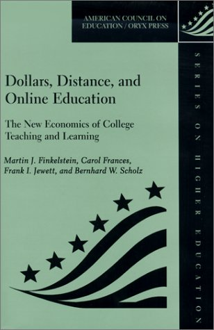 Dollars, Distance, and Online Education: The New Economics of College Teaching and Learning 9781573563956