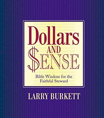 Dollars & Sense: Bible Wisdom for the Faithful Steward 9781577480938