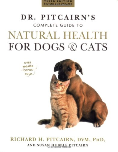 Dr. Pitcairn's Complete Guide to Natural Health for Dogs & Cats 9781579549732