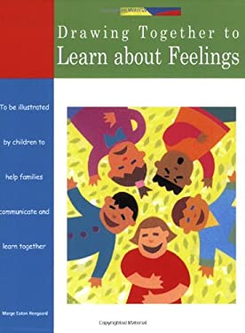 Drawing Together to Learn about Feelings 9781577491361