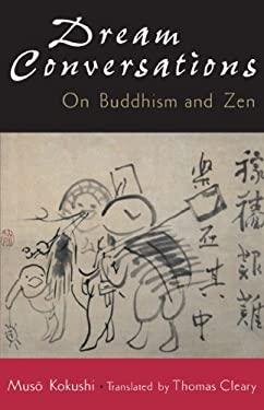 Dream Conversations: On Buddhism and Zen 9781570622069