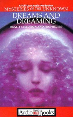 Dreams and Dreaming: Reality, Illusion and Prophecies 9781570425158