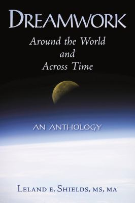Dreamwork: Around the World and Across Time 9781577331902