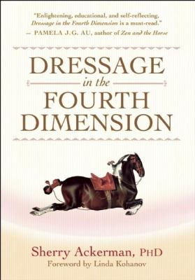 Dressage in the Fourth Dimension 9781577316237