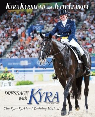 Dressage with Kyra: The Kyra Kyrklund Training Method 9781570764332