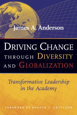 Driving Change Through Diversity and Globalization: Transformative Leadership in the Academy 9781579220990