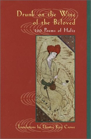 Drunk on the Wine of the Beloved: Poems of Hafiz 9781570628535