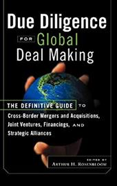 Due Diligence for Global Deal Making: The Definitive Guide to Cross-Border Mergers and Acquisitions, Joint Ventures, Financings, a