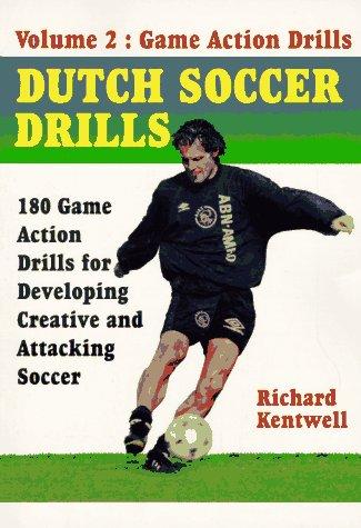 Dutch Soccer Drills Volume II Dutch Soccer Drills Volume II 9781570281167