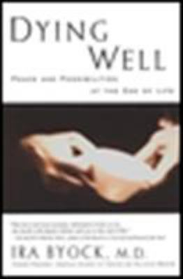 Dying Well: Peace and Possibilities at the End of Life 9781573226578