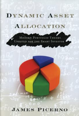 Dynamic Asset Allocation: Modern Portfolio Theory Updated for the Smart Investor 9781576603598