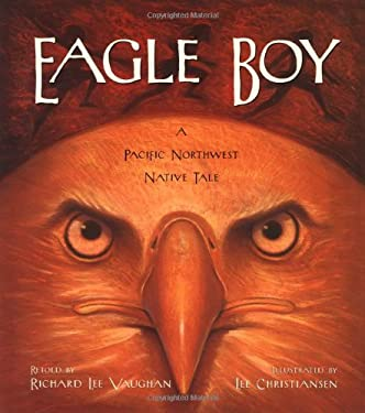 Eagle Boy: A Pacific Northwest Native Tale 9781570611711