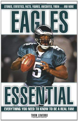 Eagles Essential: Everything You Need to Know to Be a Real Fan! 9781572438866