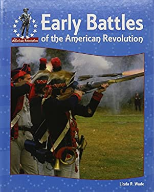 Early Battles of the American Revolution 9781577651550